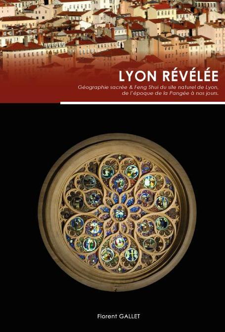 Lyon révélée | Feng Shui | géobiologie sacrée | Lyon | Florent Gallet